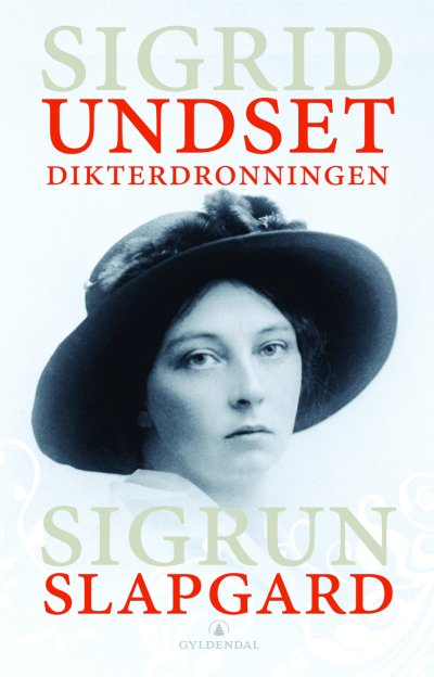 Sigrid Undset: Norways Queen of Literature.