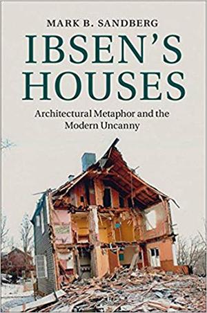 Mark Sandberg - Ibsen's Houses